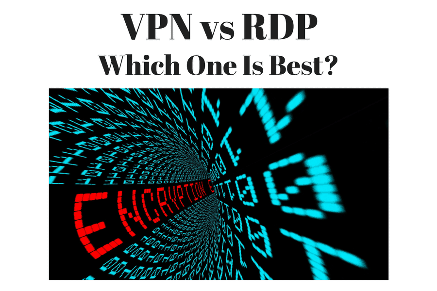 VPN(Virtual Private Network) vs RDP(Remote Desktop Protocol)