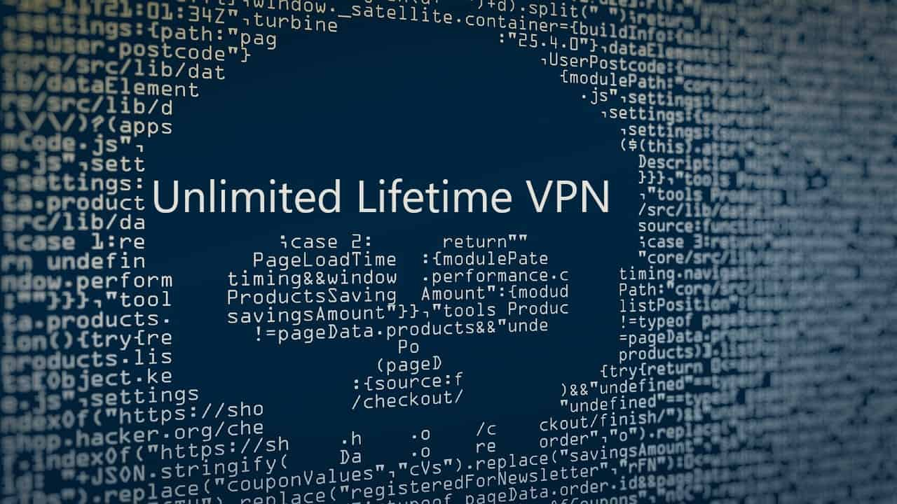 Unlimited Lifetime VPN – Could Be A Scam